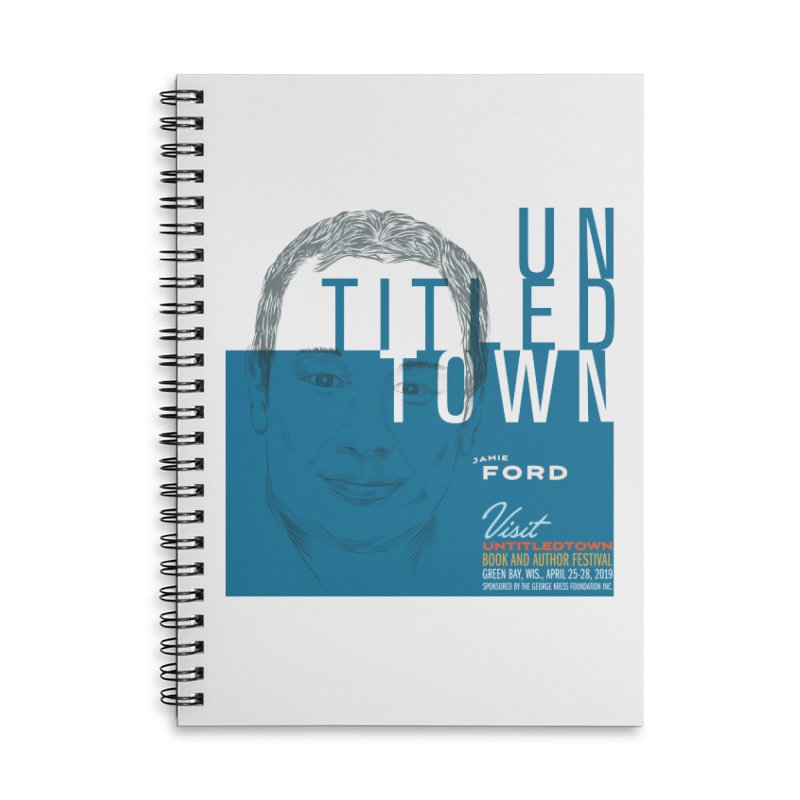 Jamie Ford at UntitledTown Accessories Lined Spiral Notebook by UntitledTown Store