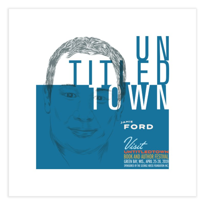 Jamie Ford at UntitledTown Home Fine Art Print by UntitledTown Store