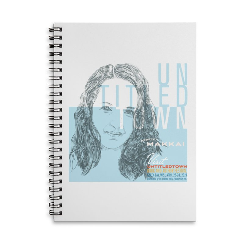 Rebecca Makkai at UntitledTown Accessories Lined Spiral Notebook by UntitledTown Store