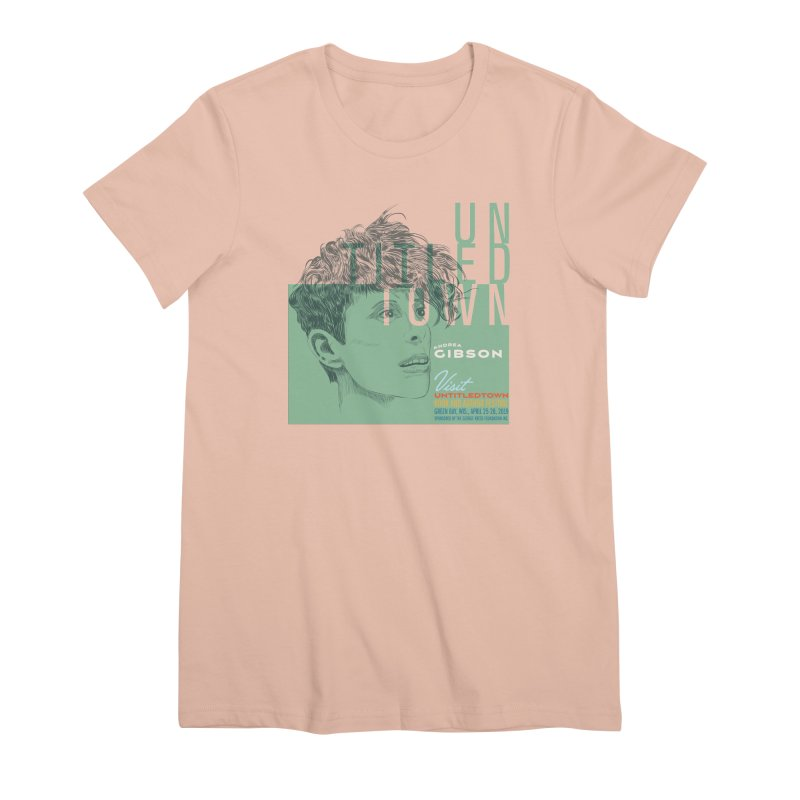 Andrea Gibson at UntitledTown Women's Premium T-Shirt by UntitledTown Store