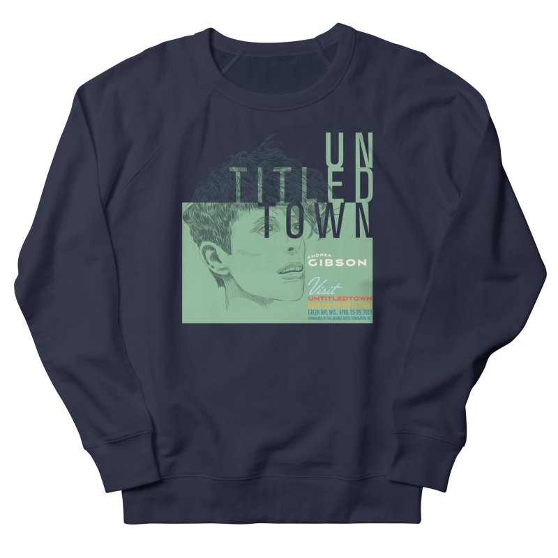 Andrea Gibson at UntitledTown Men's French Terry Sweatshirt by UntitledTown Store