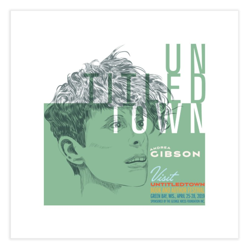 Andrea Gibson at UntitledTown Home Fine Art Print by UntitledTown Store