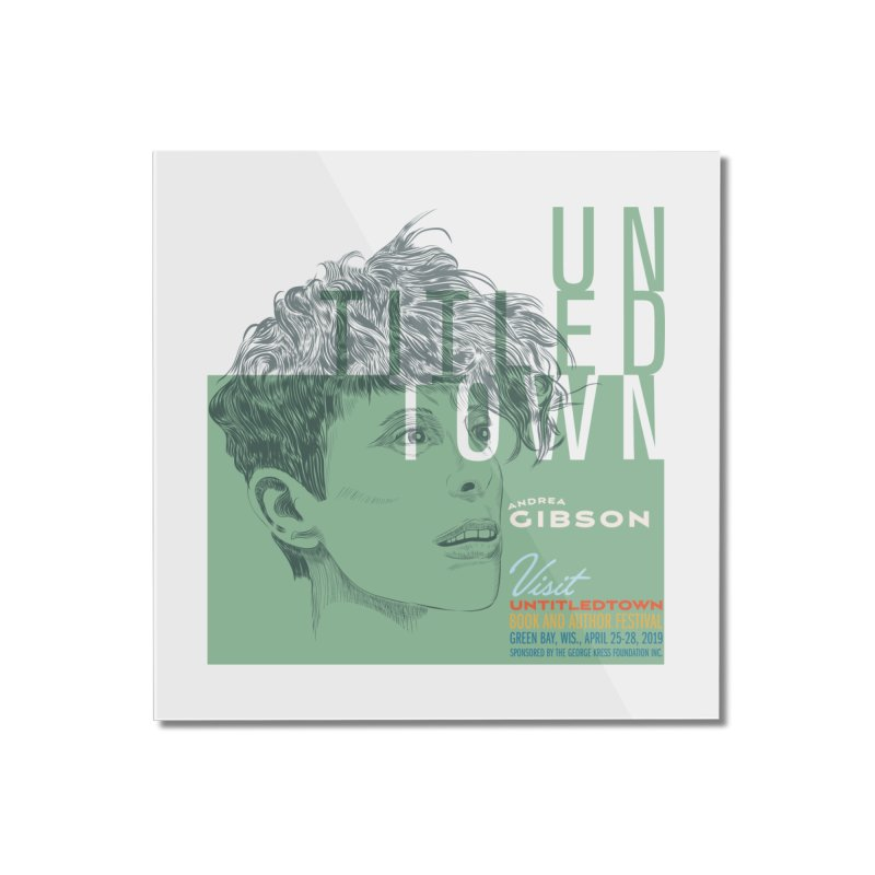 Andrea Gibson at UntitledTown Home Mounted Acrylic Print by UntitledTown Store