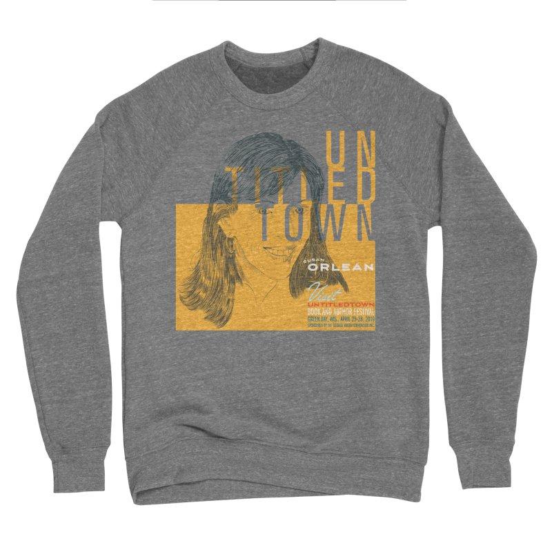Susan Orlean at UntitledTown Men's Sponge Fleece Sweatshirt by UntitledTown Store
