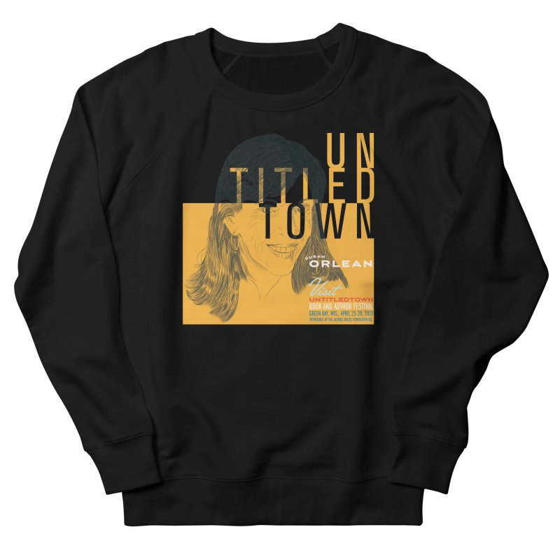 Susan Orlean at UntitledTown Men's French Terry Sweatshirt by UntitledTown Store