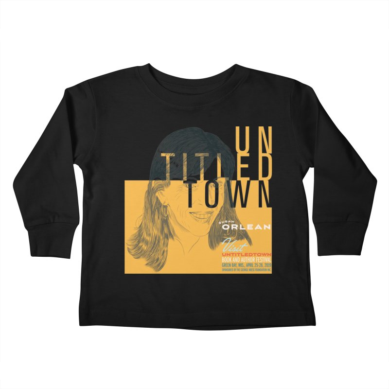 Susan Orlean at UntitledTown Kids Toddler Longsleeve T-Shirt by UntitledTown Store
