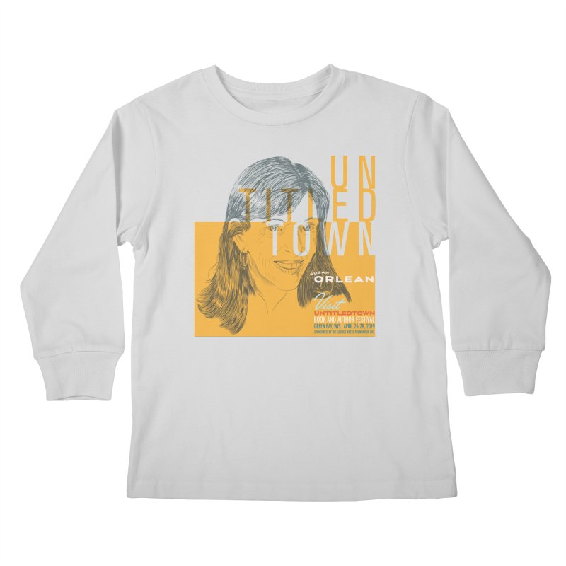 Susan Orlean at UntitledTown Kids Longsleeve T-Shirt by UntitledTown Store