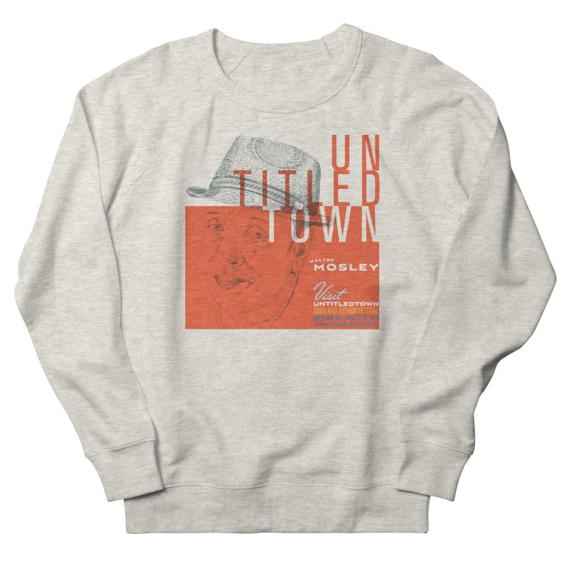 Walter Mosley at UntitledTown Women's French Terry Sweatshirt by UntitledTown Store