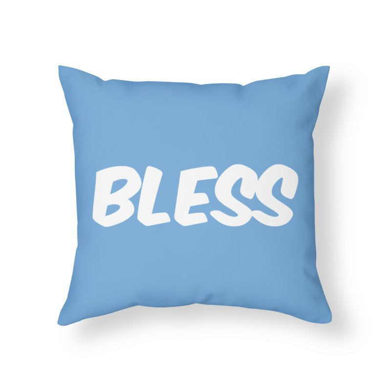 BLESS Home Throw Pillow by uppercaseCHASE1