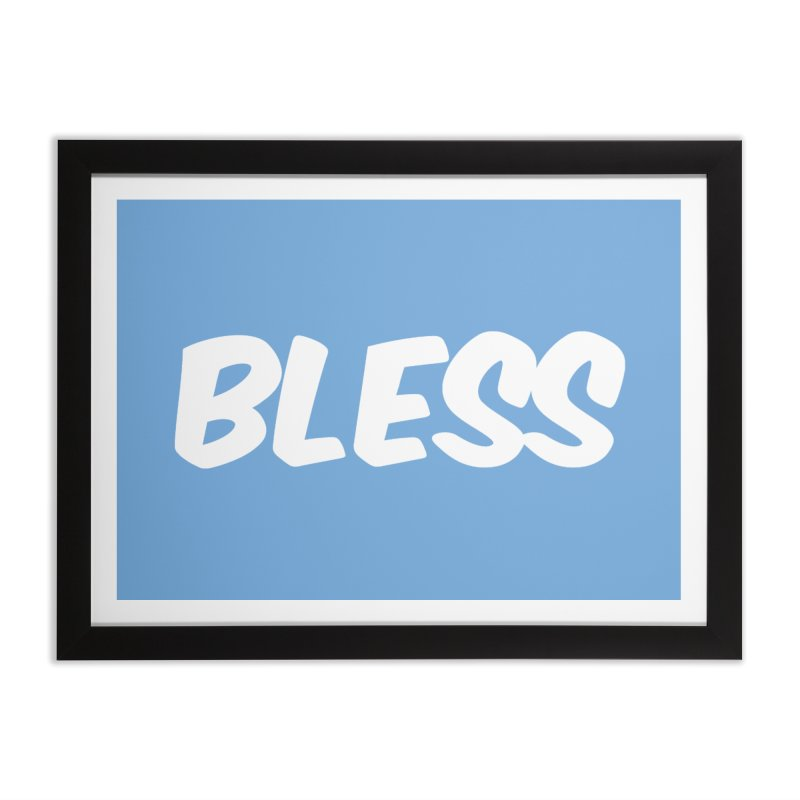 BLESS Home Framed Fine Art Print by uppercaseCHASE1