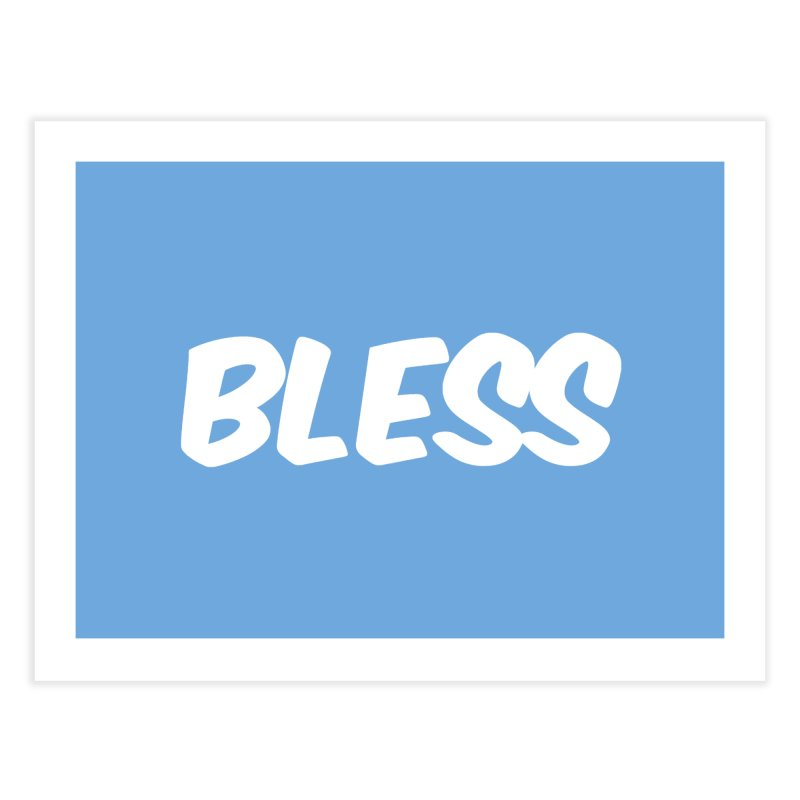 BLESS Home Fine Art Print by uppercaseCHASE1