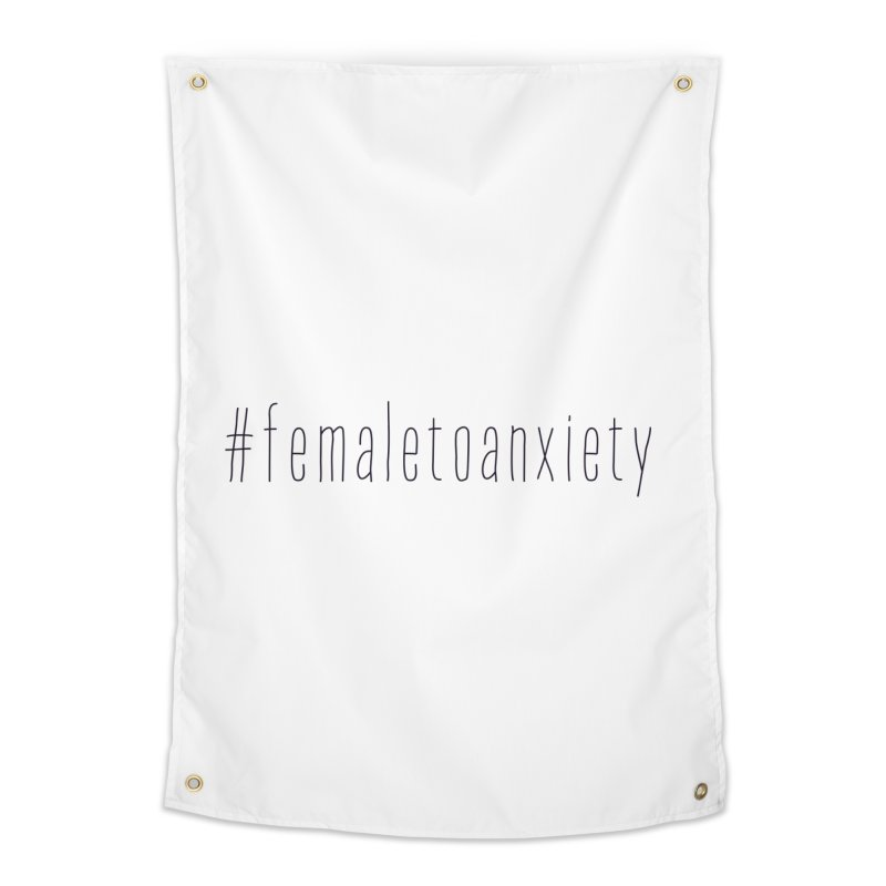 #femaletoanxiety  Home Tapestry by uppercaseCHASE1