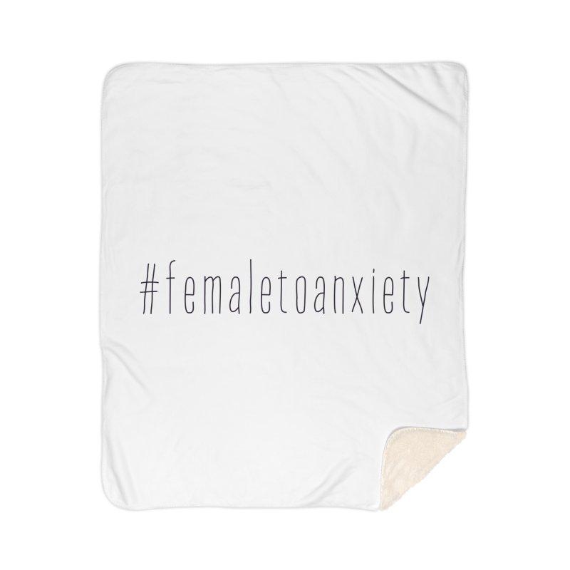 #femaletoanxiety  Home Blanket by uppercaseCHASE1