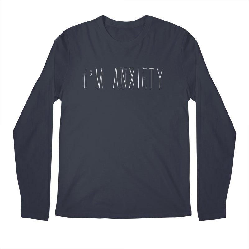 I'm Anxiety (White Font) Men's Regular Longsleeve T-Shirt by uppercaseCHASE1
