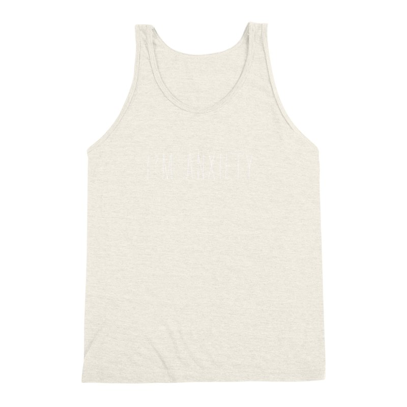 I'm Anxiety (White Font) Men's Triblend Tank by uppercaseCHASE1