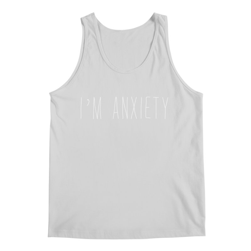 I'm Anxiety (White Font) Men's Regular Tank by uppercaseCHASE1