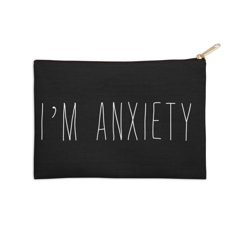 I'm Anxiety (White Font) Accessories Zip Pouch by uppercaseCHASE1