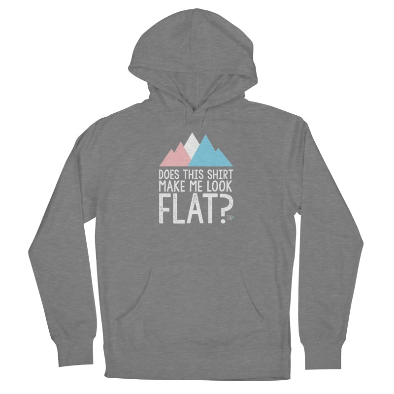 Does This Shirt Make Me Look Flat? (Original) Women's Pullover Hoody by uppercaseCHASE1