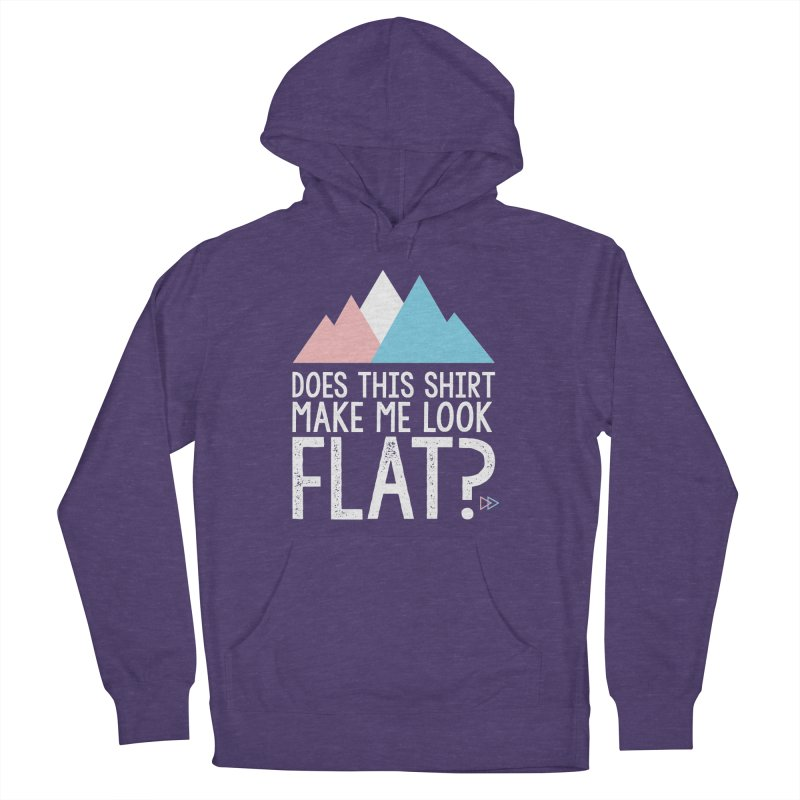 Does This Shirt Make Me Look Flat? (Original) Women's French Terry Pullover Hoody by uppercaseCHASE1