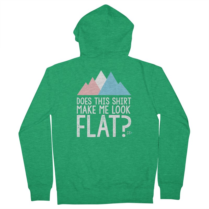 Does This Shirt Make Me Look Flat? (Original) Men's French Terry Zip-Up Hoody by uppercaseCHASE1