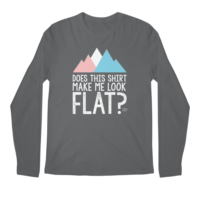 Does This Shirt Make Me Look Flat? (Original) Men's Longsleeve T-Shirt by uppercaseCHASE1