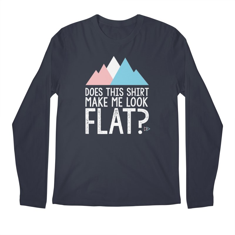 Does This Shirt Make Me Look Flat? (Original) Men's Regular Longsleeve T-Shirt by uppercaseCHASE1