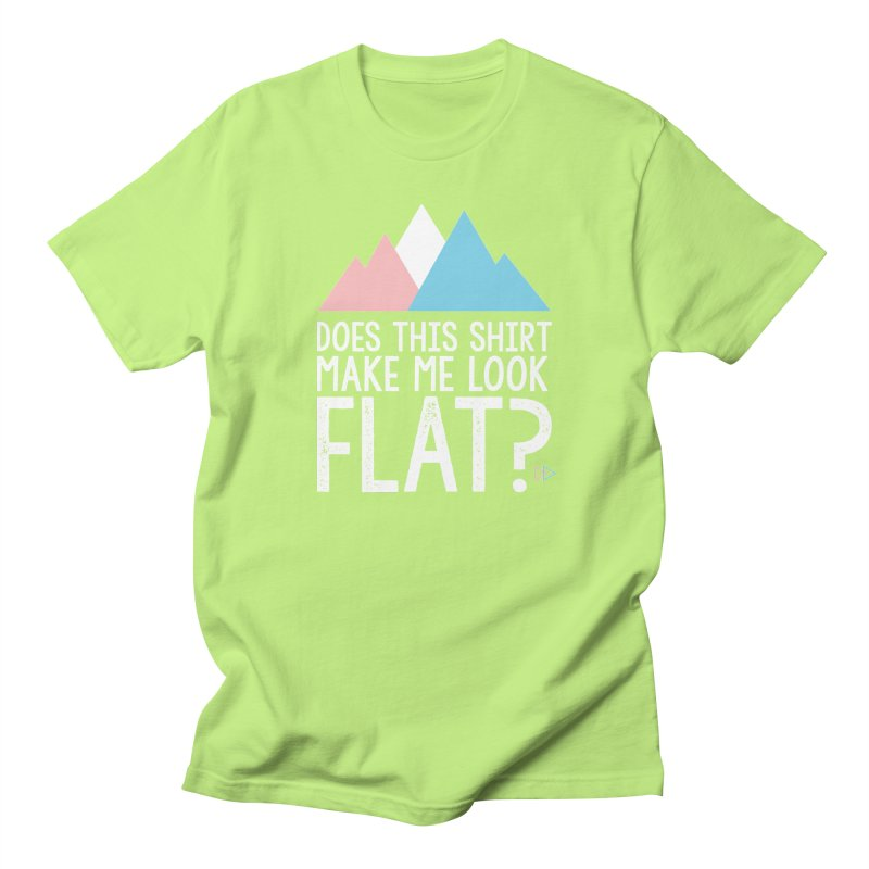 Does This Shirt Make Me Look Flat? (Original) Women's Regular Unisex T-Shirt by uppercaseCHASE1
