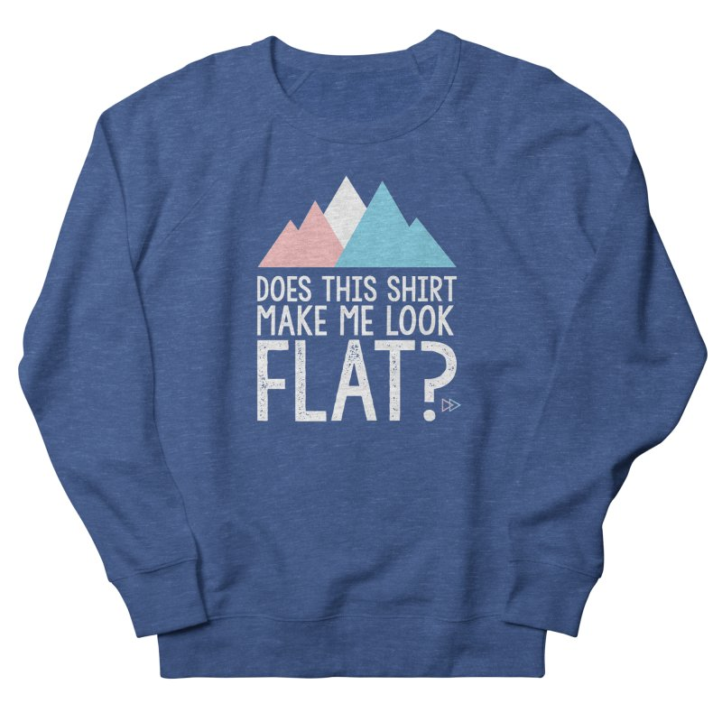 Does This Shirt Make Me Look Flat? (Original) Men's Sweatshirt by uppercaseCHASE1
