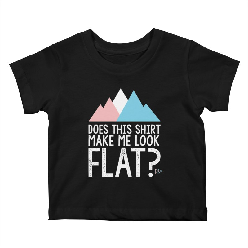 Does This Shirt Make Me Look Flat? (Original) Kids Baby T-Shirt by uppercaseCHASE1