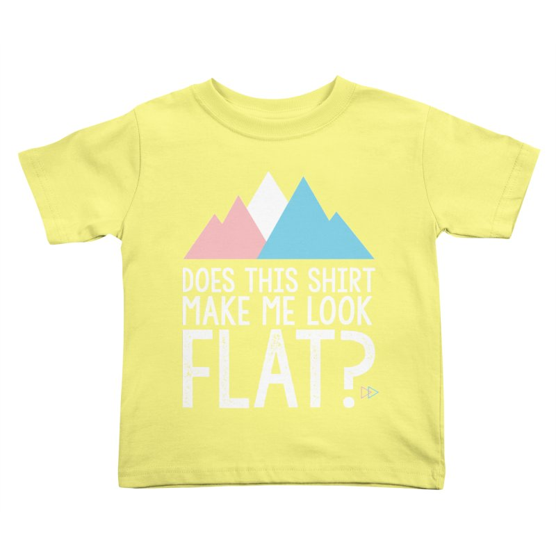 Does This Shirt Make Me Look Flat? (Original) Kids Toddler T-Shirt by uppercaseCHASE1