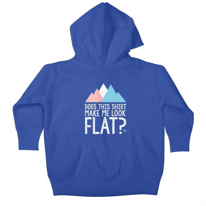 Does This Shirt Make Me Look Flat? (Original) Kids Baby Zip-Up Hoody by uppercaseCHASE1