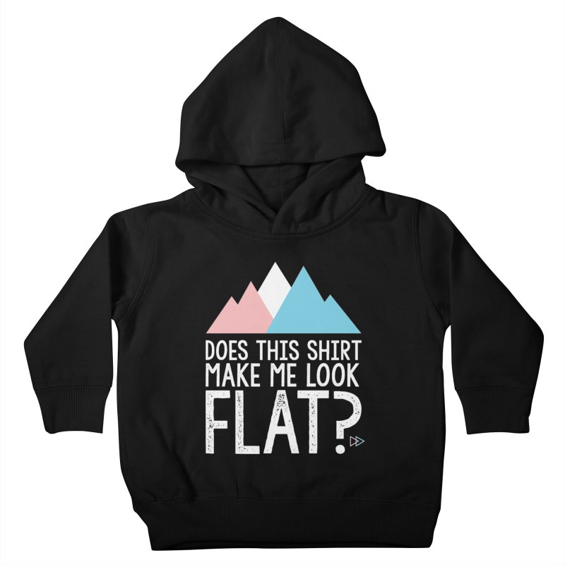 Does This Shirt Make Me Look Flat? (Original) Kids Toddler Pullover Hoody by uppercaseCHASE1