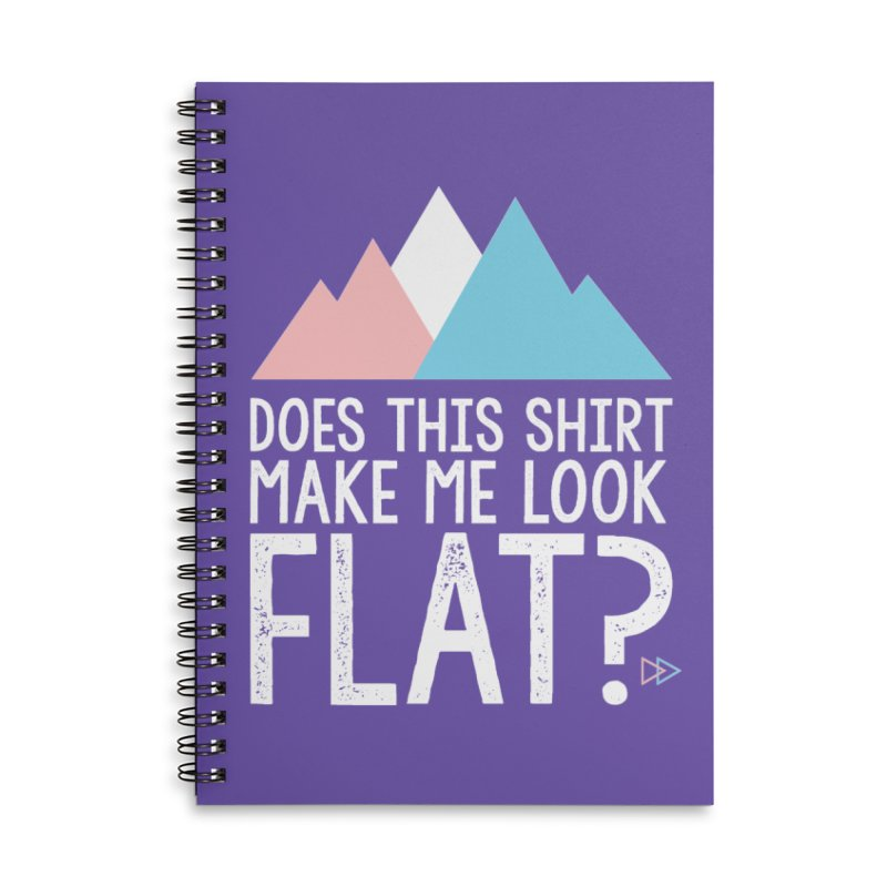 Does This Shirt Make Me Look Flat? (Original) Accessories Lined Spiral Notebook by uppercaseCHASE1