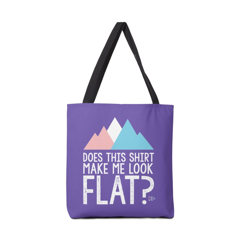 Does This Shirt Make Me Look Flat? (Original) Accessories Tote Bag Bag by uppercaseCHASE1
