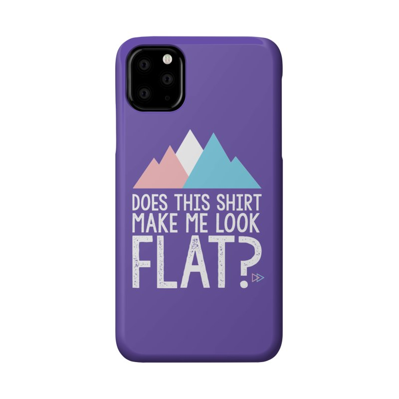 Does This Shirt Make Me Look Flat? (Original) Accessories Phone Case by uppercaseCHASE1