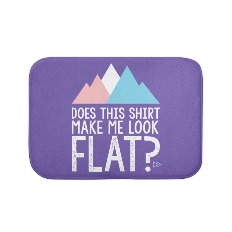 Does This Shirt Make Me Look Flat? (Original) Home Bath Mat by uppercaseCHASE1