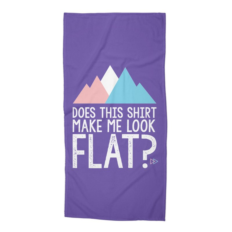 Does This Shirt Make Me Look Flat? (Original) Accessories Beach Towel by uppercaseCHASE1