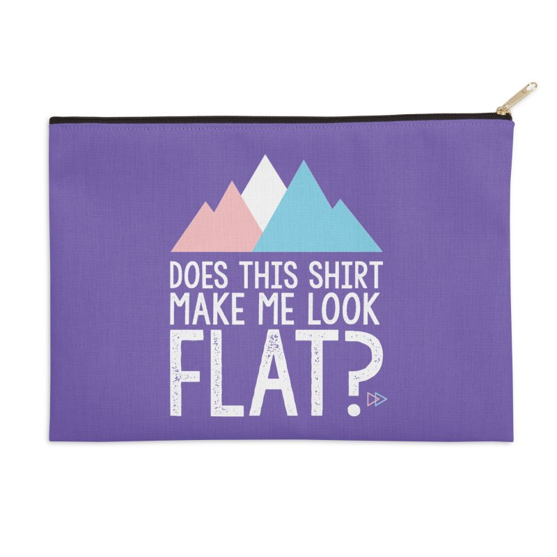 Does This Shirt Make Me Look Flat? (Original) Accessories Zip Pouch by uppercaseCHASE1