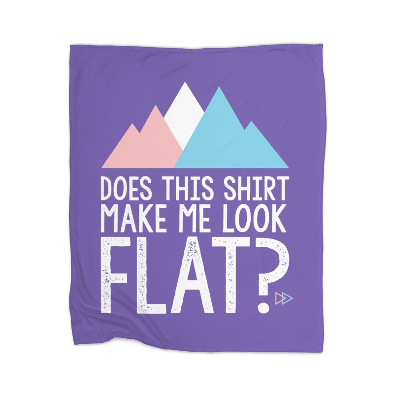 Does This Shirt Make Me Look Flat? (Original) Home Blanket by uppercaseCHASE1