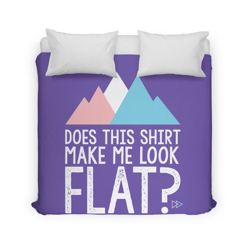 Does This Shirt Make Me Look Flat? (Original) Home Duvet by uppercaseCHASE1
