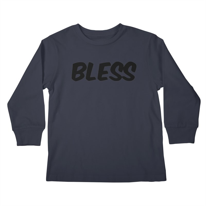 BLESS *Black Font* Kids Longsleeve T-Shirt by uppercaseCHASE1