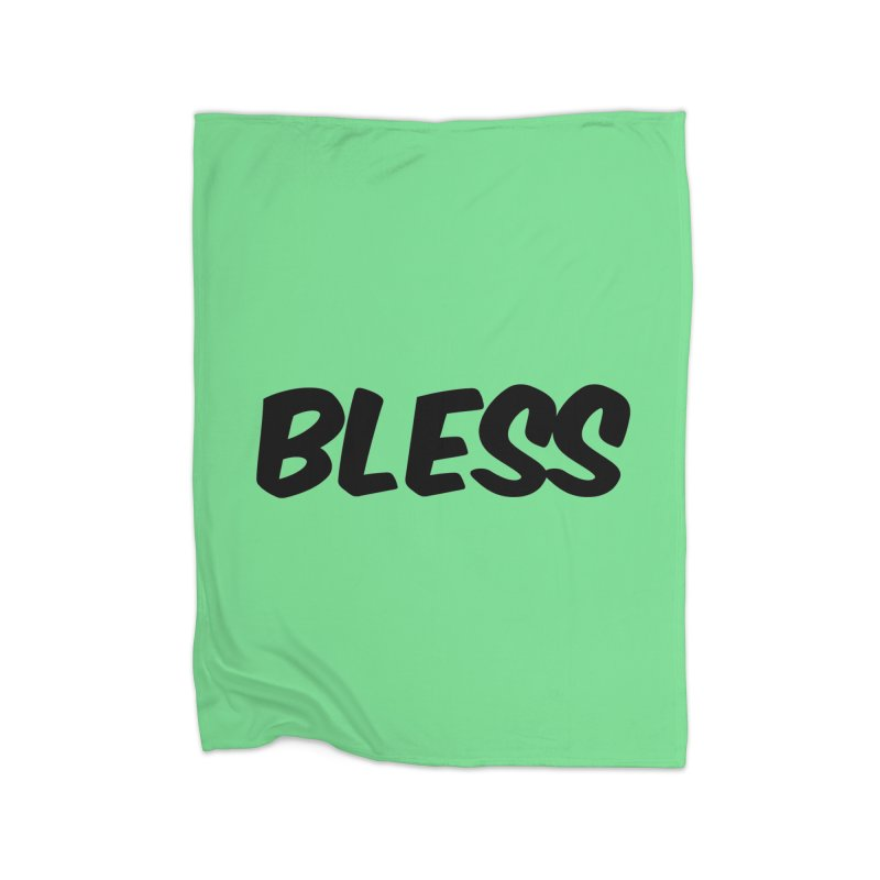 BLESS *Black Font* Home Fleece Blanket Blanket by uppercaseCHASE1