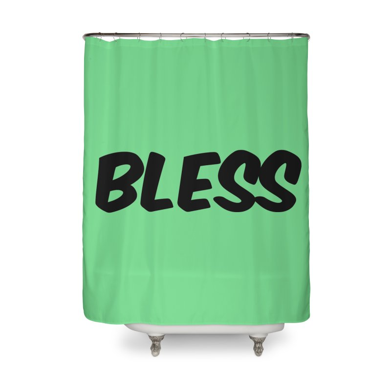 BLESS *Black Font* Home Shower Curtain by uppercaseCHASE1