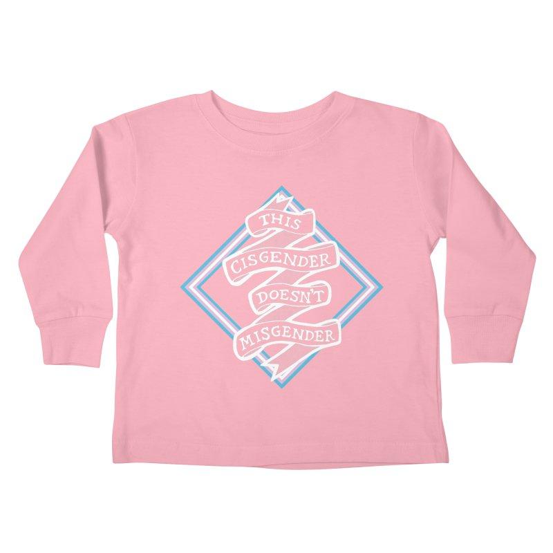 This Cisgender Doesn't Misgender Kids Toddler Longsleeve T-Shirt by uppercaseCHASE1