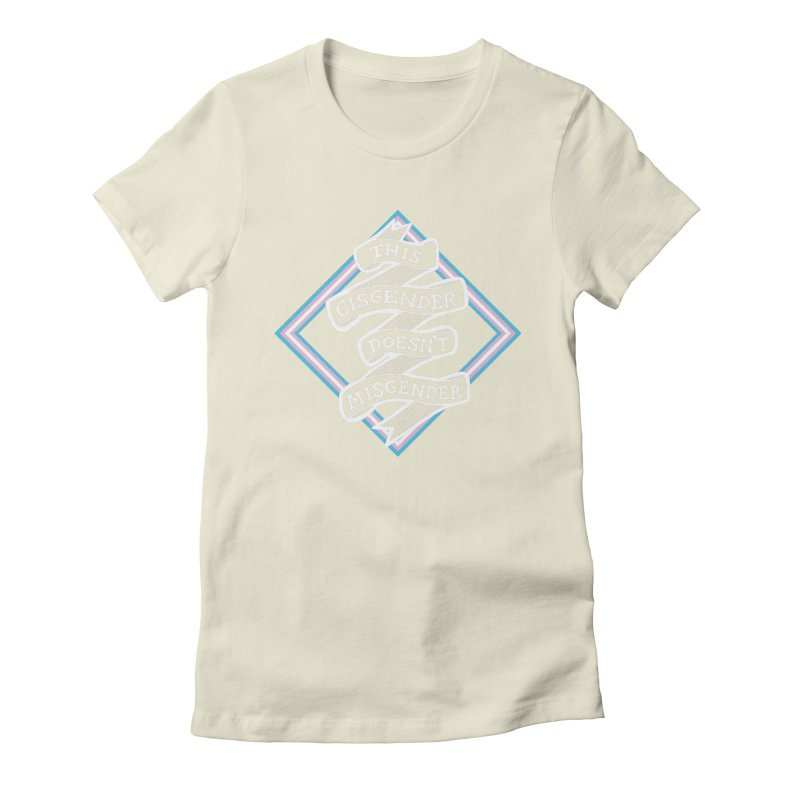 This Cisgender Doesn't Misgender Women's Fitted T-Shirt by uppercaseCHASE1
