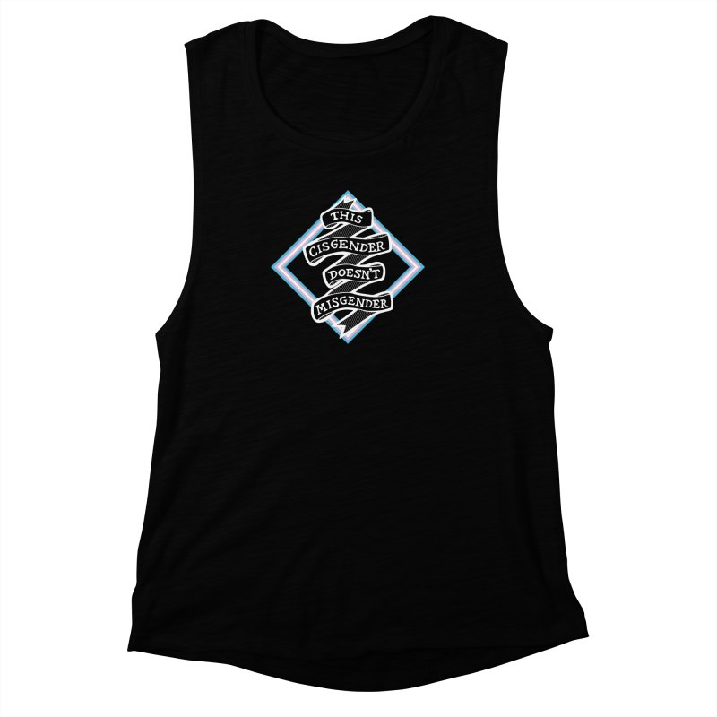 This Cisgender Doesn't Misgender Women's Muscle Tank by uppercaseCHASE1