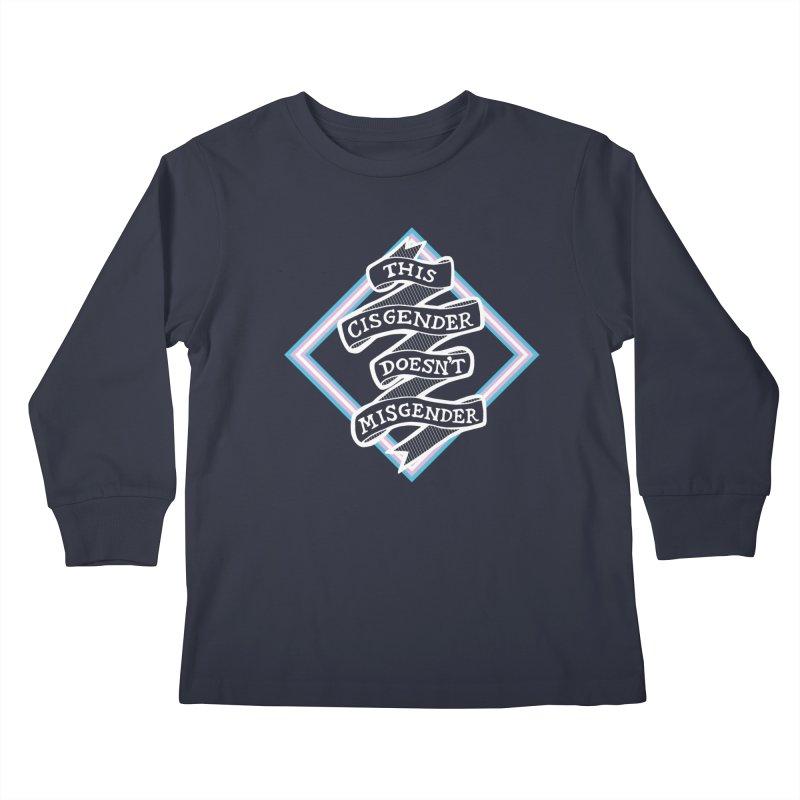 This Cisgender Doesn't Misgender Kids Longsleeve T-Shirt by uppercaseCHASE1