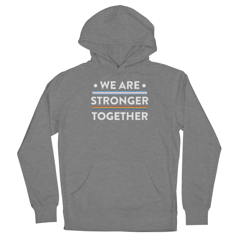 We Are Stronger Together Women's Pullover Hoody by uppercaseCHASE1