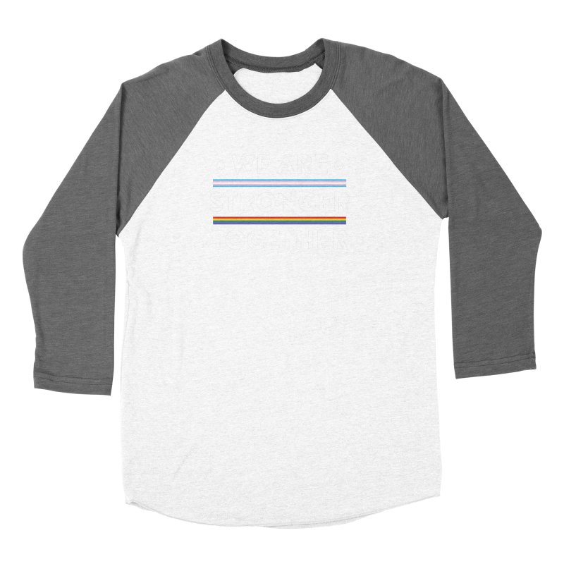We Are Stronger Together Women's Longsleeve T-Shirt by uppercaseCHASE1