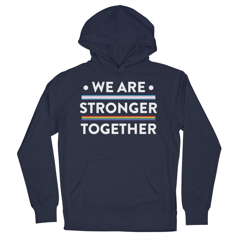 We Are Stronger Together Women's French Terry Pullover Hoody by uppercaseCHASE1